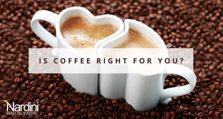 A Naturopathic Doctor's Advice: Is Coffee Right For You? | Two love cups of coffee on coffee beans | Dr. Pat Nardini | Toronto Naturopath